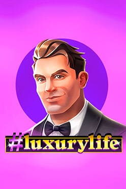 #Luxurylife Free Play in Demo Mode