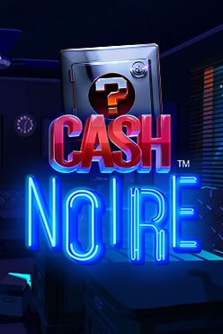 Cash Noire Free Play in Demo Mode