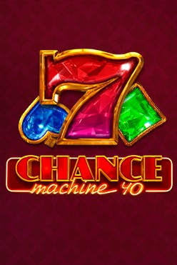 Chance Machine 40 Free Play in Demo Mode
