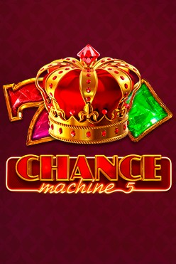 Chance Machine 5 Free Play in Demo Mode