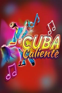 Cuba Caliente Free Play in Demo Mode