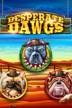 Desperate Dawgs Free Play in Demo Mode