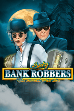Lucky Bank Robbers Free Play in Demo Mode