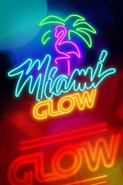 Miami Glow Free Play in Demo Mode