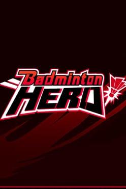 Badminton Hero Free Play in Demo Mode