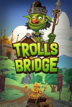 Trolls Bridge Free Play in Demo Mode