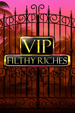 VIP Filthy Riches Free Play in Demo Mode