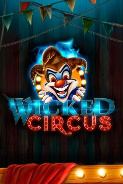 Wicked Circus Free Play in Demo Mode