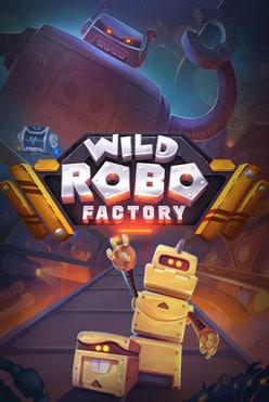 Wild Robo Factory Free Play in Demo Mode