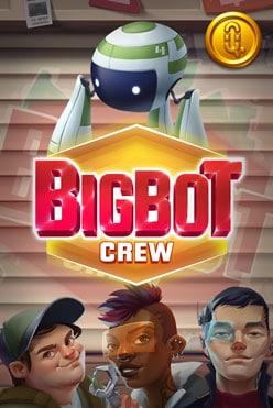 Big Bot Crew Free Play in Demo Mode