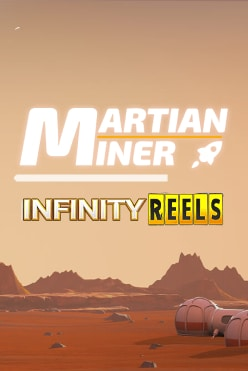 Martian Miner Infinity Reels Free Play in Demo Mode
