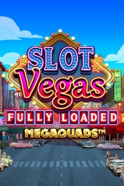 Slot Vegas Fully Loaded Free Play in Demo Mode