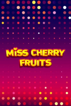 Miss Cherry Fruits Free Play in Demo Mode